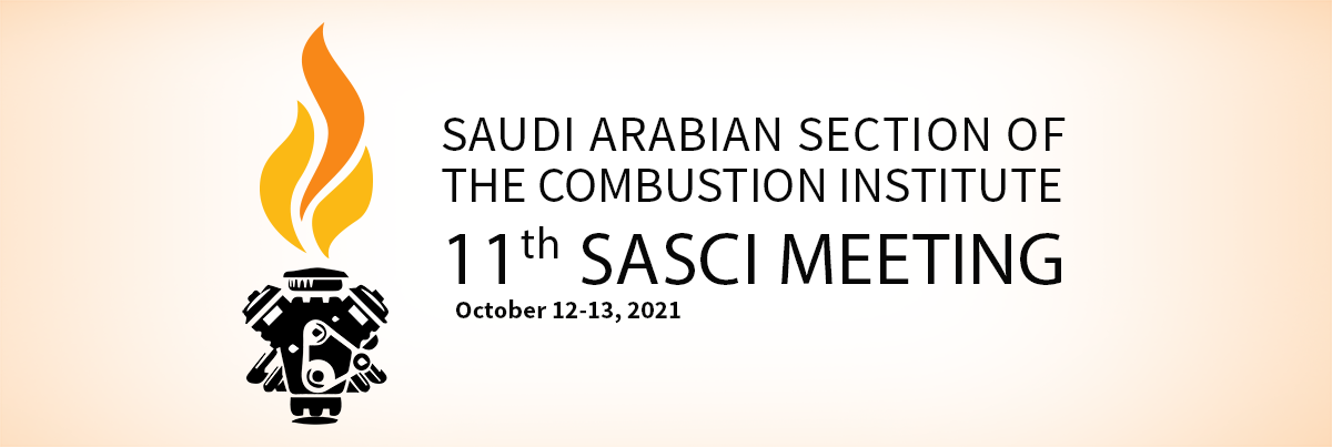 Saudi Arabian Section of the Combustion Institute 11th SASCI Annual Meeting